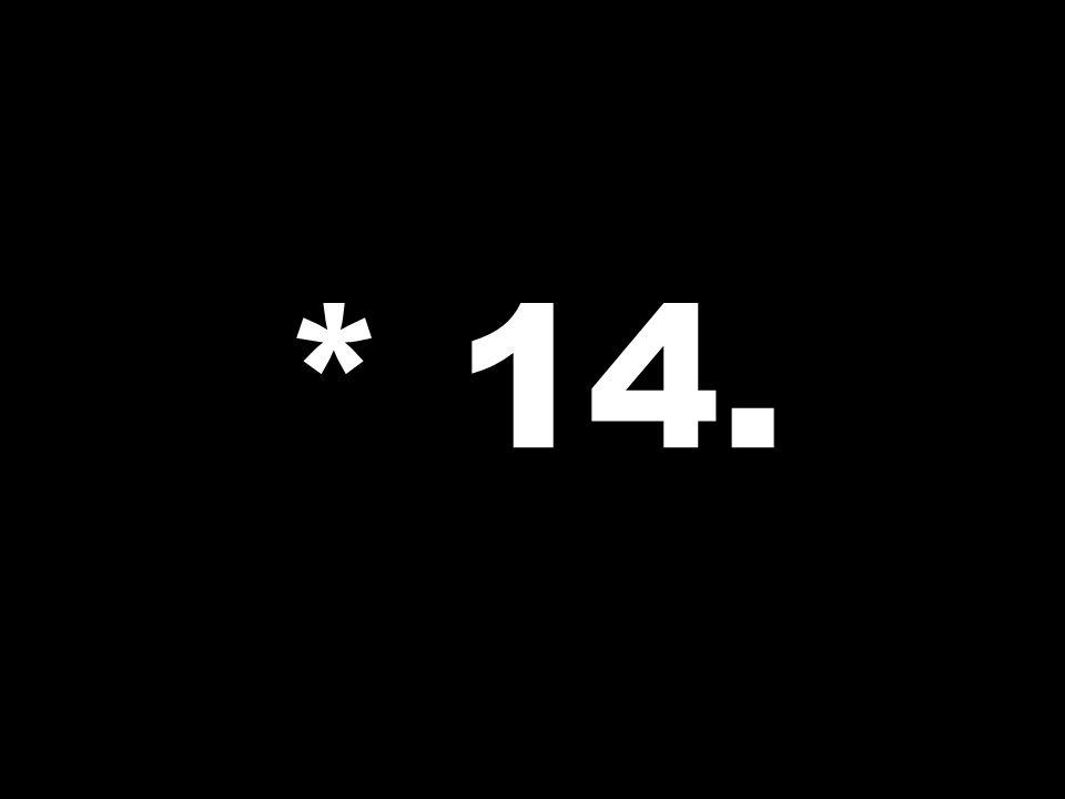 * 14.