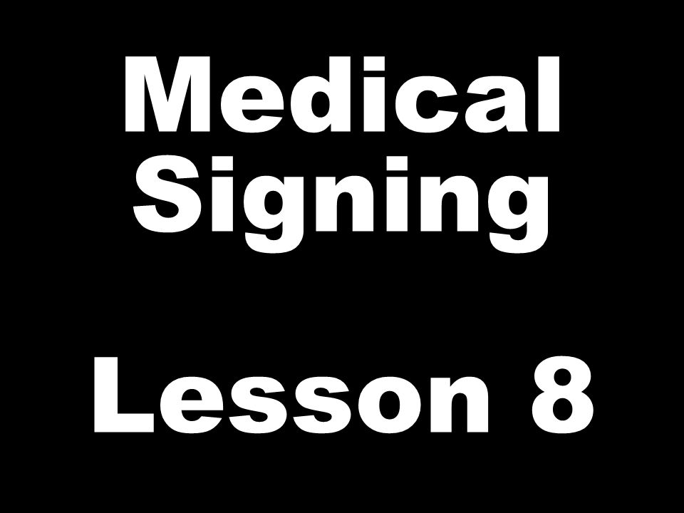 Medical Signing Lesson 8