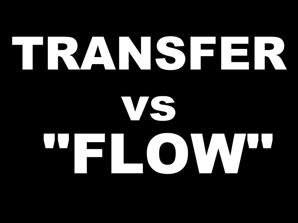 TRANSFER vs FLOW