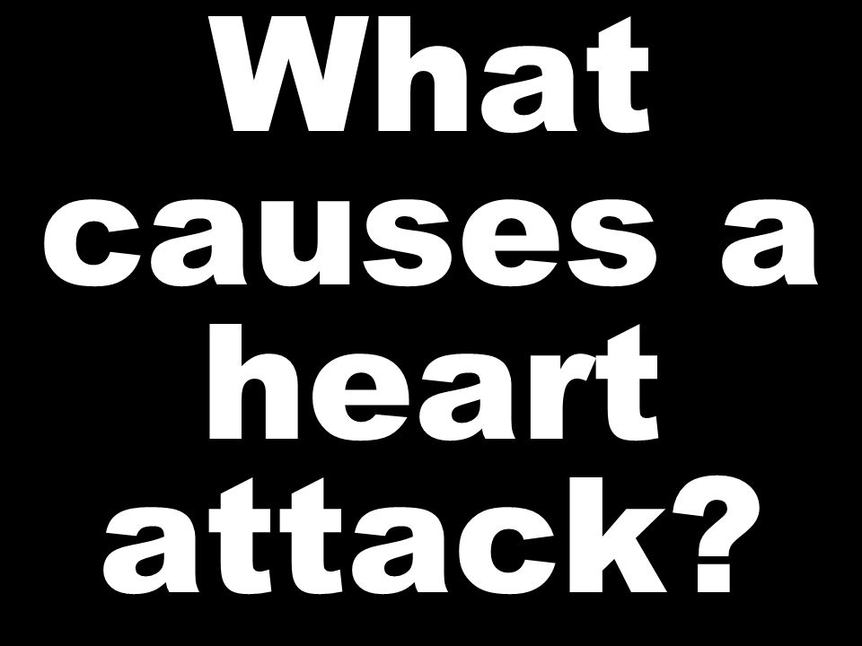 What causes a heart attack?