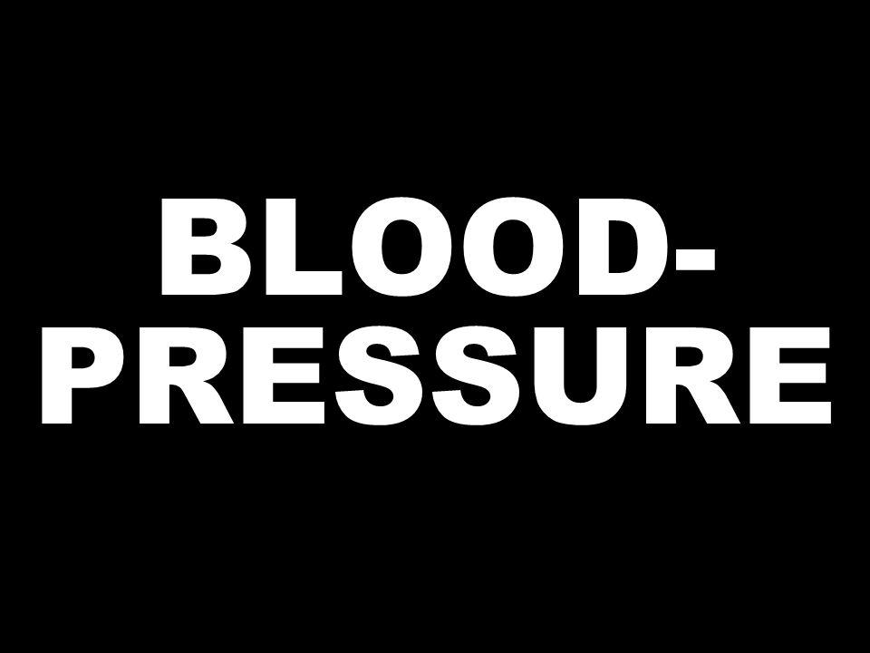 BLOOD- PRESSURE