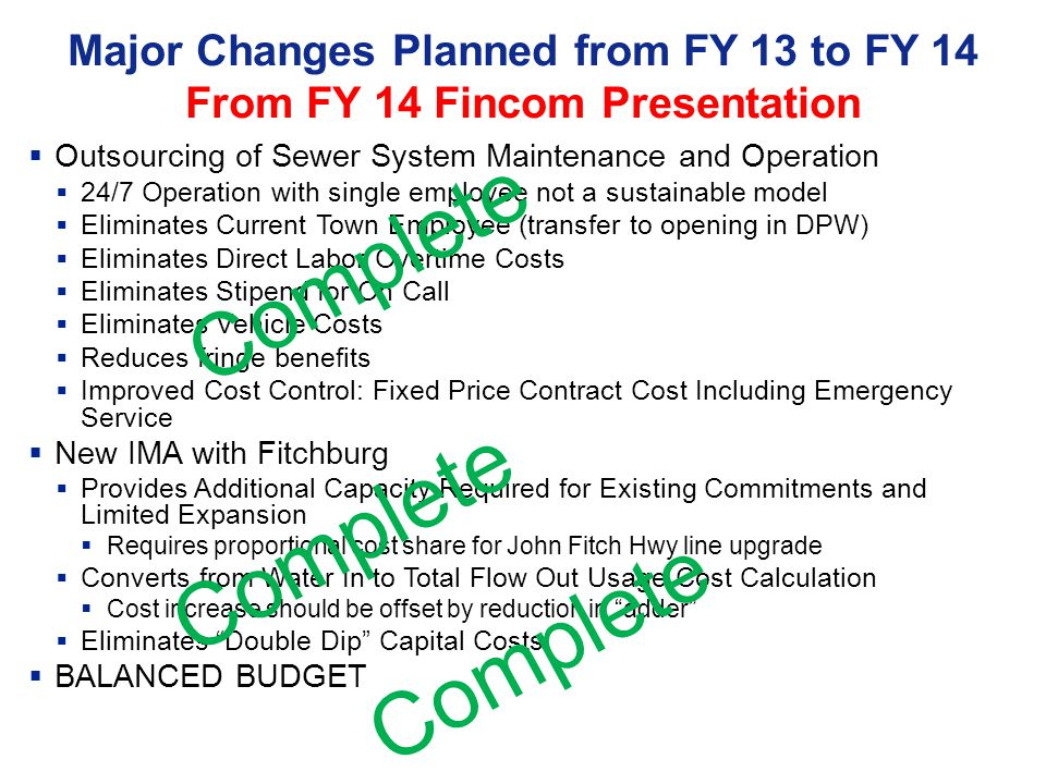 Rate Increase FY 14 From FY 14 Fincom Presentation  Goals of Rate Increase  Balance the Budget  Apply Single Rate to all Users  Rate Increase Methodology  Increase minimum usage charge by from $81 per quarter to $97.20  At time of last rate increase the minimum charge was not changed this is consistent with prior rate increase percentage  Adjust base rate as required to balance budget  From $9.72 per100 cu.ft to $11.50 per 100 cu.ft.