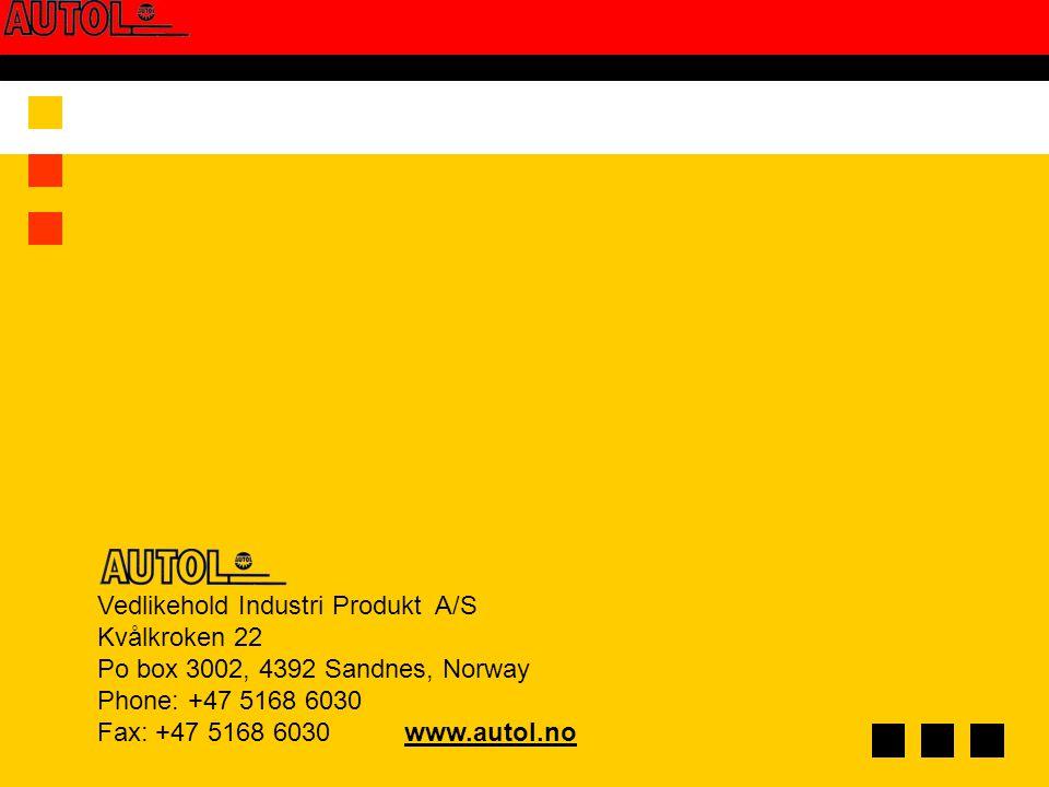 Vedlikehold Industri Produkt A/S Kvålkroken 22 Po box 3002, 4392 Sandnes, Norway Phone: +47 5168 6030 Fax: +47 5168 6030 www.autol.no