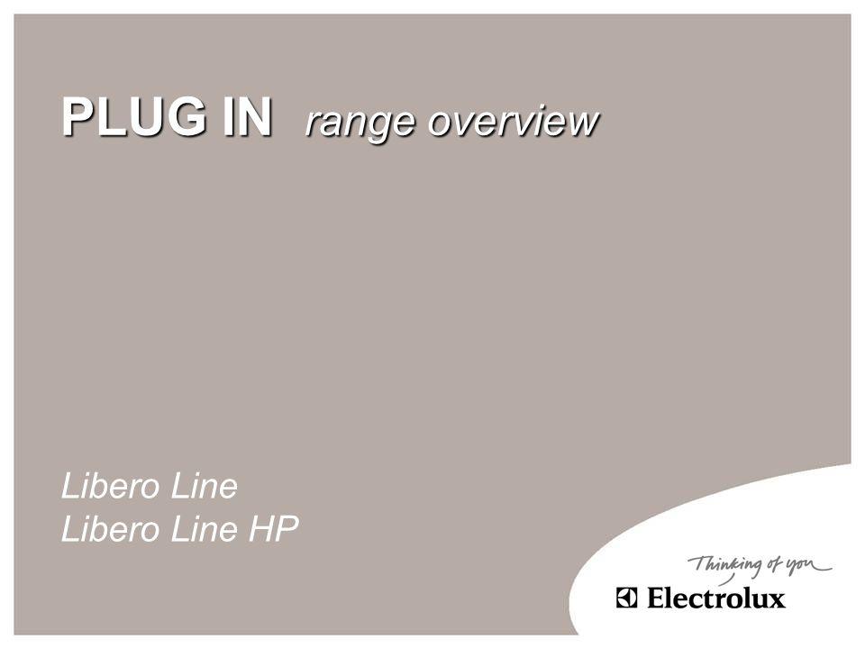 PLUG IN range overview Libero Line Libero Line HP