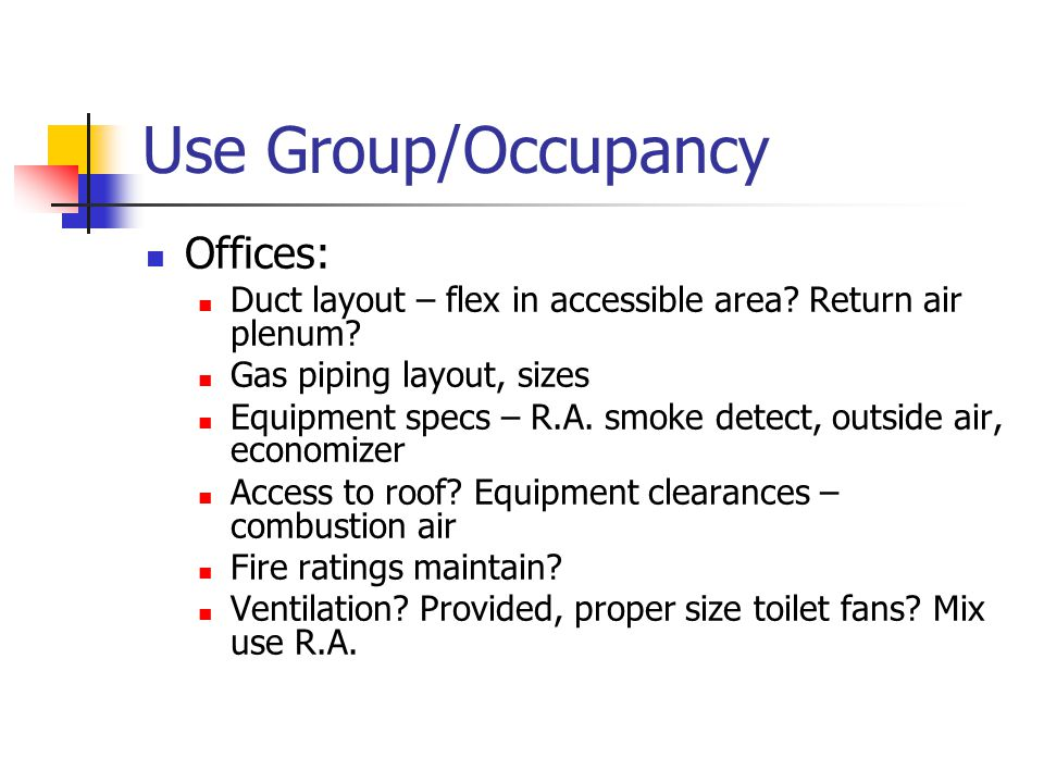 Use Group/Occupancy Offices: Duct layout – flex in accessible area.