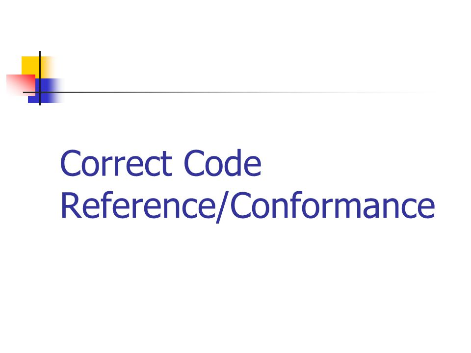 Correct Code Reference/Conformance