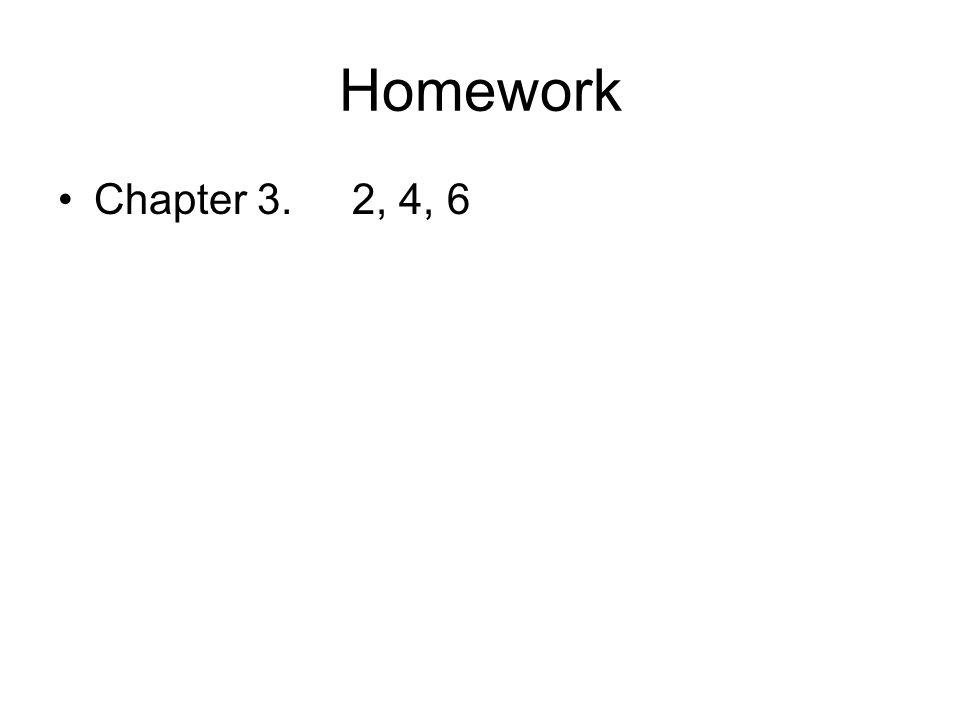 Homework Chapter 3. 2, 4, 6