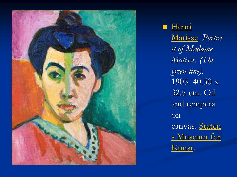 Henri Matisse. Portra it of Madame Matisse. (The green line).
