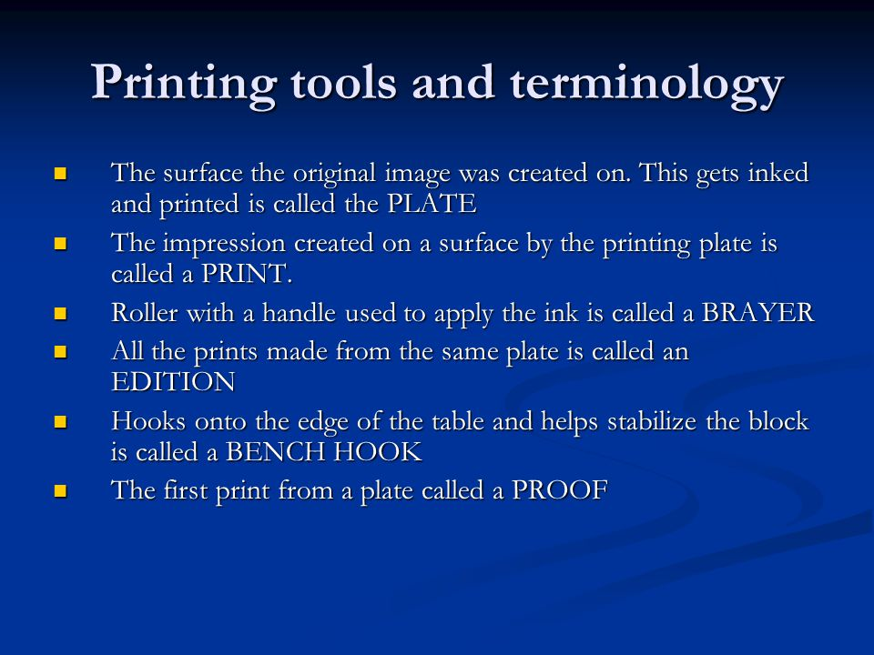Printing tools and terminology The surface the original image was created on.