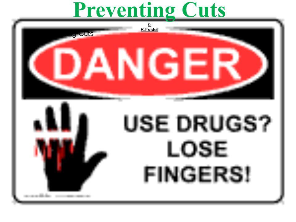 © R.Furdell Preventing Cuts © R.Furdell Preventing Cuts