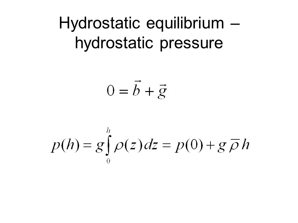 Hydrostatic equilibrium – hydrostatic pressure