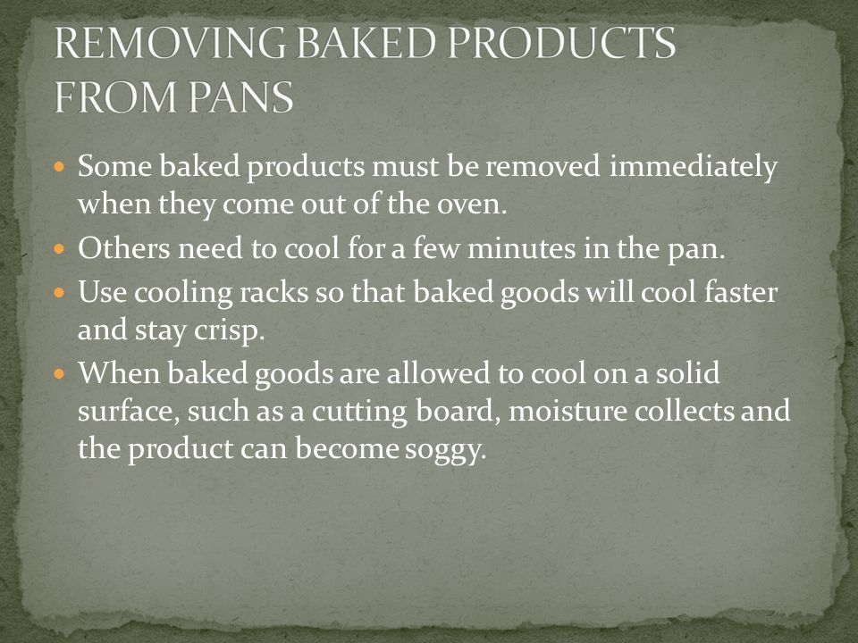 Perishable baked products, including those with cream fillings or frostings, have to be refrigerated.