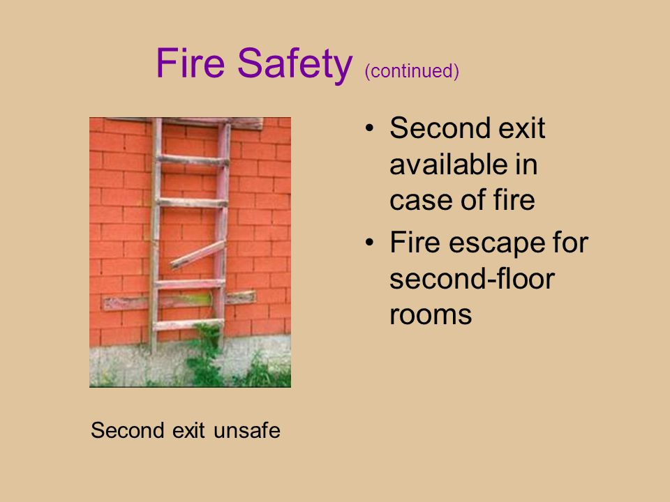 Fire Safety (continued) Second exit available in case of fire Fire escape for second-floor rooms Second exit unsafe
