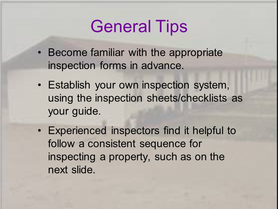 Become familiar with the appropriate inspection forms in advance.