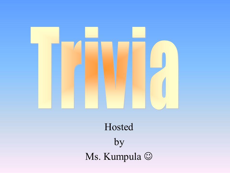 Hosted by Ms. Kumpula