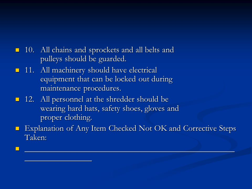 10.All chains and sprockets and all belts and pulleys should be guarded.