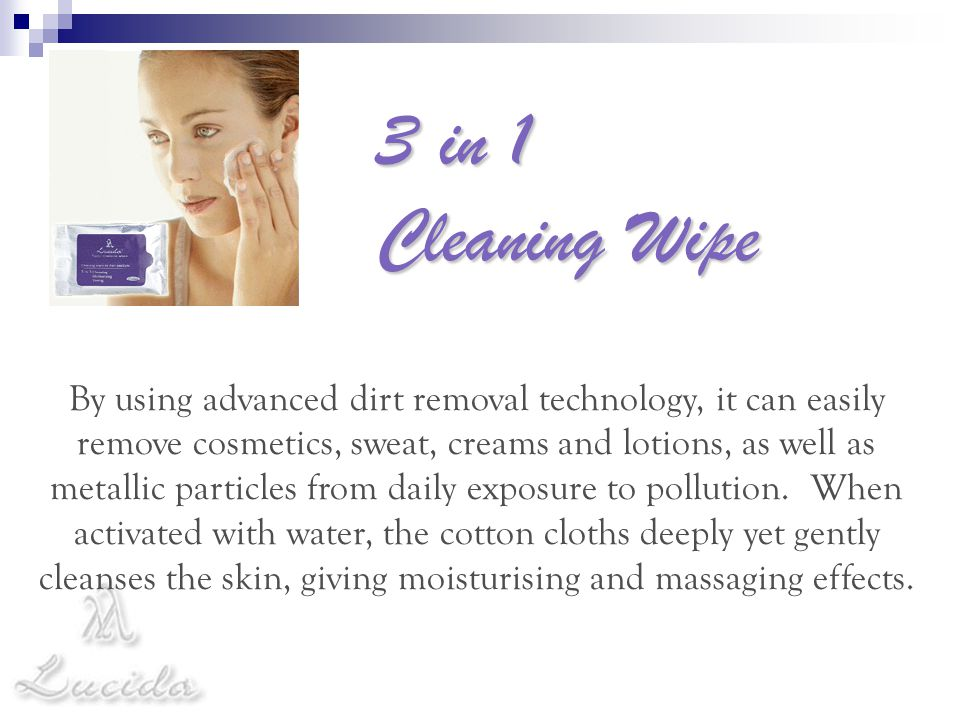 3 in 1 Cleaning Wipe By using advanced dirt removal technology, it can easily remove cosmetics, sweat, creams and lotions, as well as metallic particl