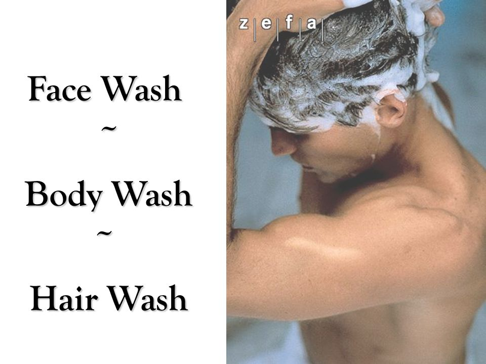Face Wash ~ Body Wash ~ Hair Wash