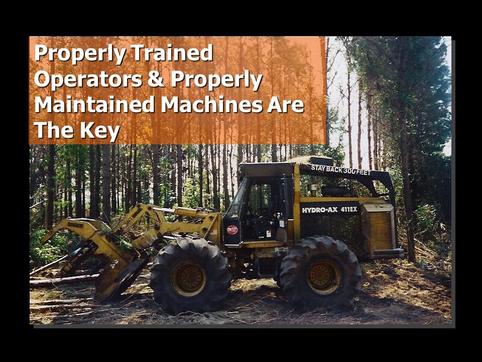Properly Trained Operators & Properly Maintained Machines Are The Key