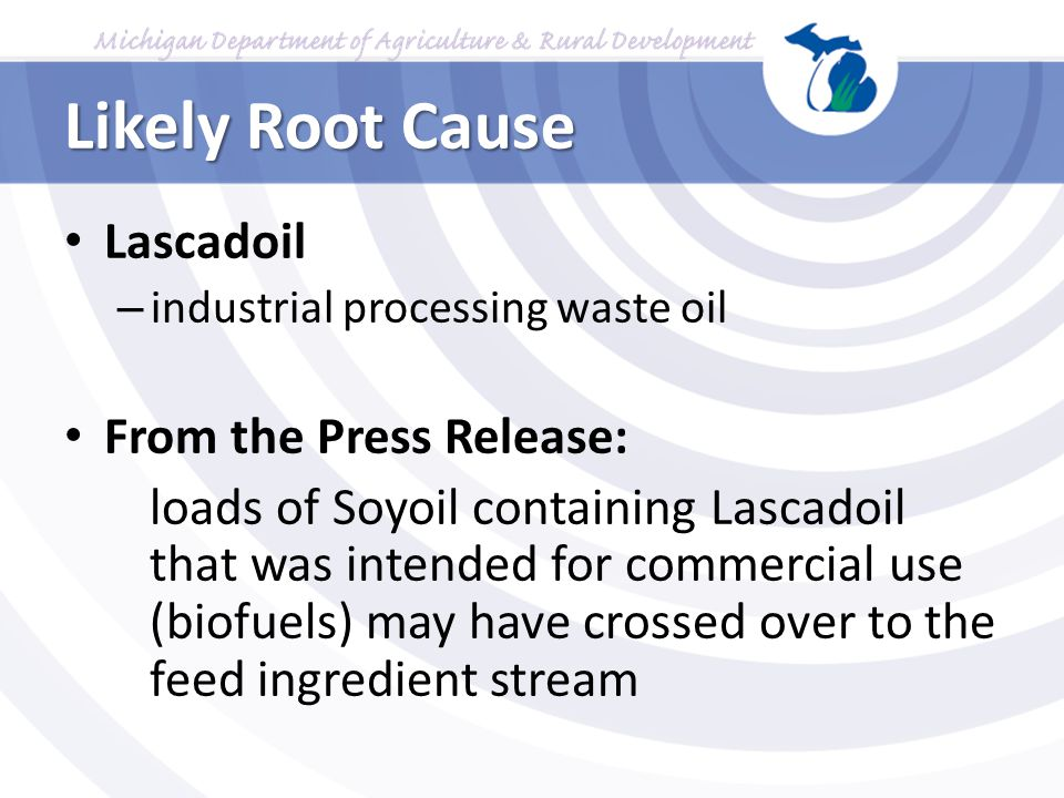 Likely Root Cause Lascadoil – industrial processing waste oil From the Press Release: loads of Soyoil containing Lascadoil that was intended for comme