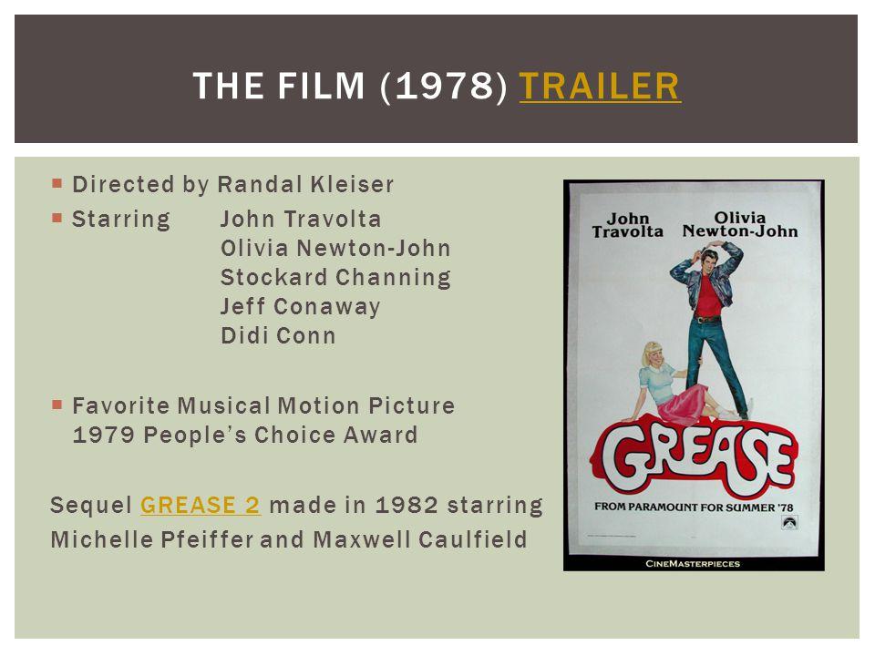  Directed by Randal Kleiser  StarringJohn Travolta Olivia Newton-John Stockard Channing Jeff Conaway Didi Conn  Favorite Musical Motion Picture 197