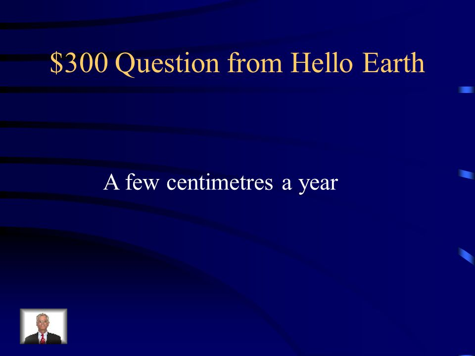$200 Answer from Hello Earth What are the core, mantle and crust?