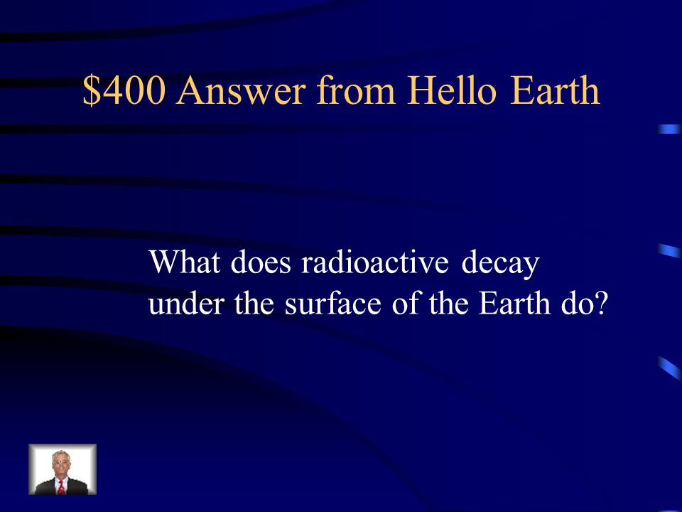 $400 Question from Hello Earth The power source of plate tectonics
