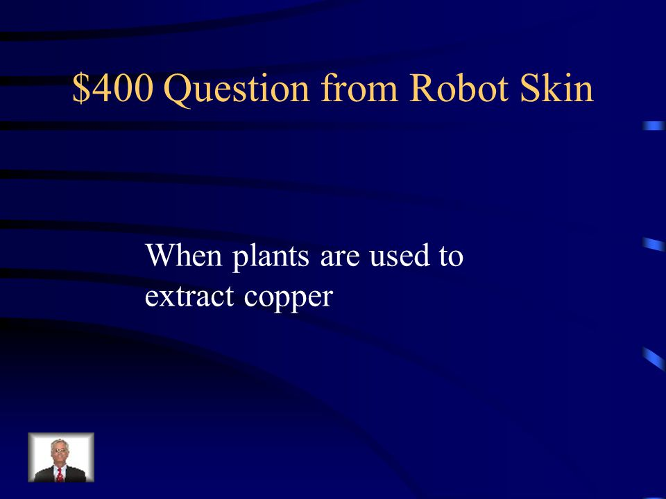 $300 Answer from Robot Skin What is reduction?