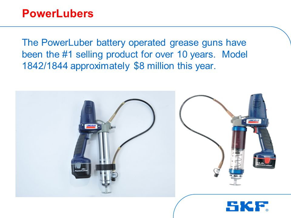 PowerLubers The PowerLuber battery operated grease guns have been the #1 selling product for over 10 years.