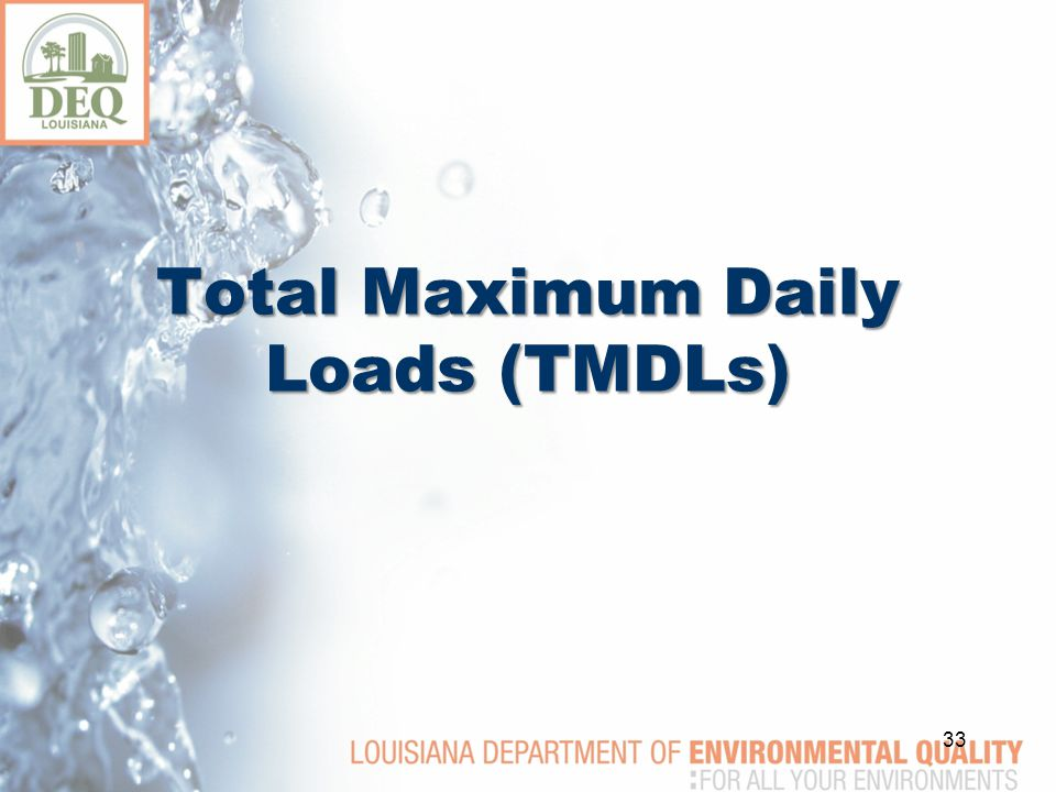 Total Maximum Daily Loads (TMDLs) 33