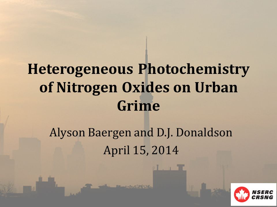 Heterogeneous Photochemistry of Nitrogen Oxides on Urban Grime Alyson Baergen and D.J.