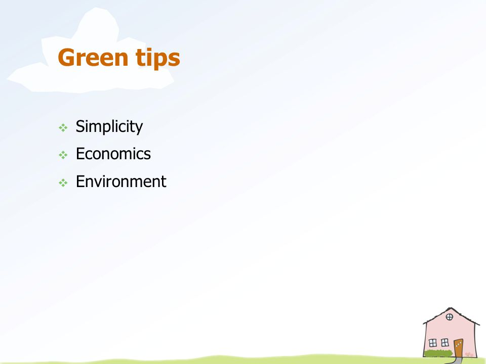 Green tips  Simplicity  Economics  Environment