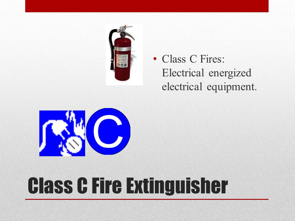 Class B Fire Extinguisher Class B Fires: Flammable liquids- gasoline, oil, grease, acetone.