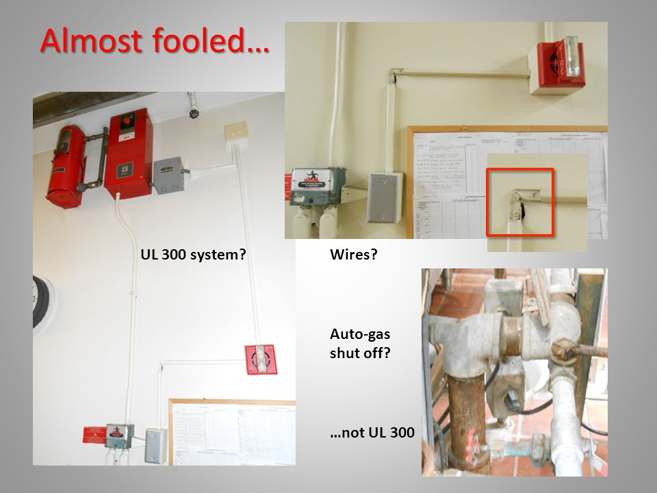 Almost fooled… Wires? Auto-gas shut off? …not UL 300 UL 300 system?