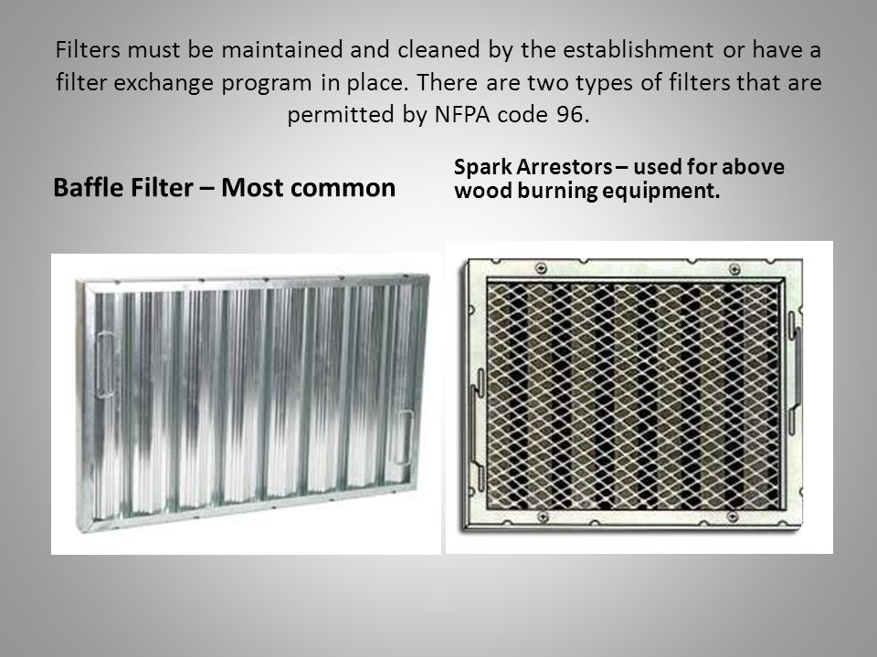 Filters must be maintained and cleaned by the establishment or have a filter exchange program in place.