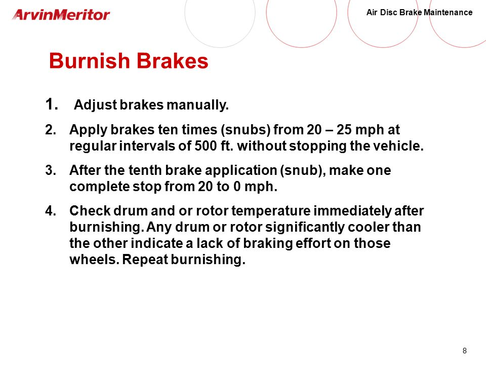 8 Air Disc Brake Maintenance Burnish Brakes 1. Adjust brakes manually.