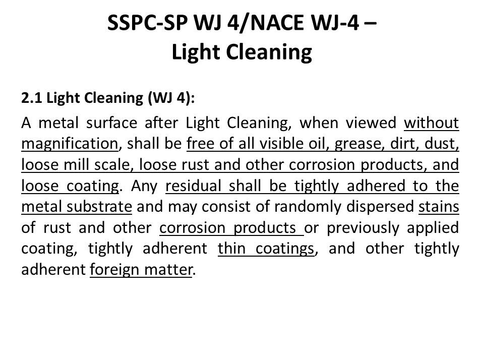And, WJ-4 Coatings, mill scale, and foreign matter are considered tightly adherent if they cannot be removed by lifting with a dull putty knife.