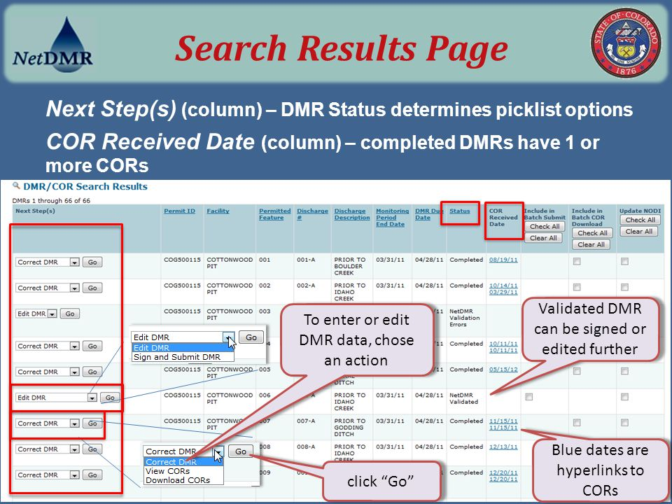 Next Step(s) (column) – DMR Status determines picklist options COR Received Date (column) – completed DMRs have 1 or more CORs To enter or edit DMR da