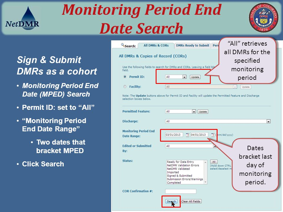 "Sign & Submit DMRs as a cohort Monitoring Period End Date (MPED) Search Permit ID: set to ""All"" ""Monitoring Period End Date Range"" Two dates that brac"