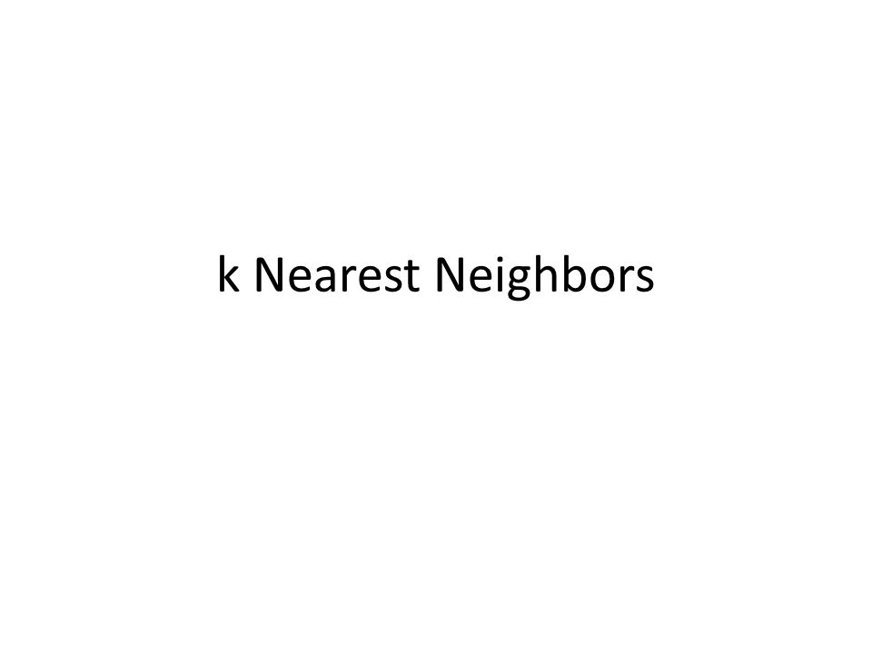 k Nearest Neighbors