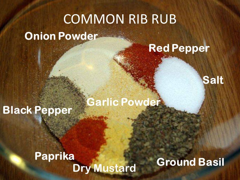TEXAS TECH COMMON RIB RUB Paprika Salt Red Pepper Black Pepper Onion Powder Ground Basil Garlic Powder Dry Mustard