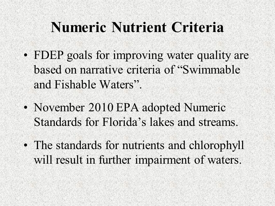 Numeric Nutrient Criteria FDEP goals for improving water quality are based on narrative criteria of Swimmable and Fishable Waters .