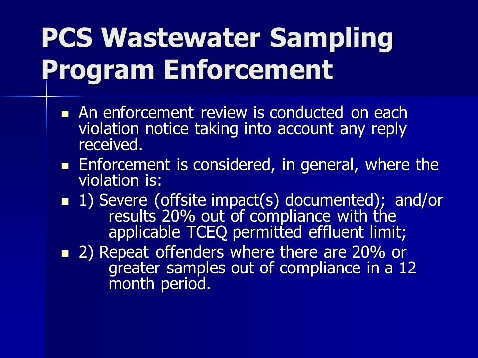 PCS Wastewater Sampling Program Enforcement An enforcement review is conducted on each violation notice taking into account any reply received.