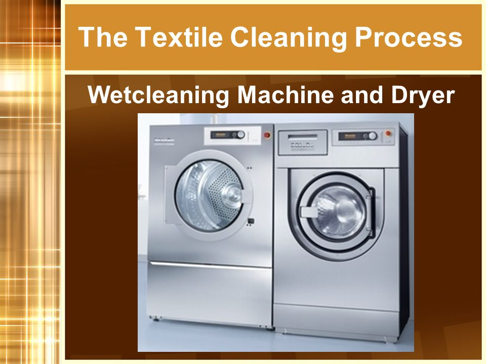 The Textile Cleaning Process Expectations Remove soils and stains Avoid damage to the item