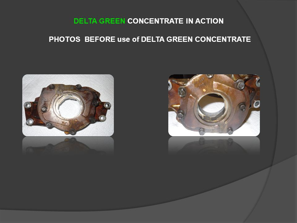 DELTA GREEN CONCENTRATE IN ACTION PHOTOS BEFORE use of DELTA GREEN CONCENTRATE