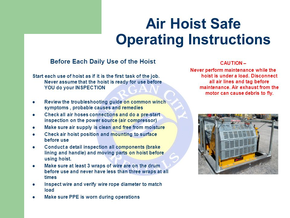 Before Each Daily Use of the Hoist Start each use of hoist as if it is the first task of the job.