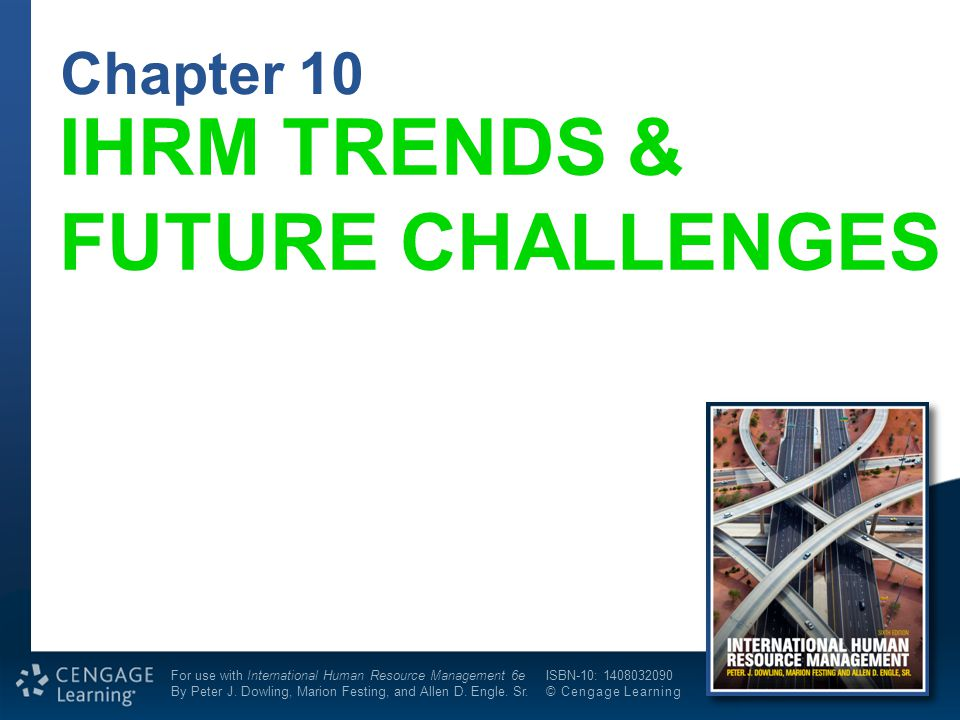 1 of 16 Chapter 10 For use with International Human Resource Management 6e By Peter J. Dowling, Marion Festing, and Allen D. Engle. Sr. ISBN-10: 14080