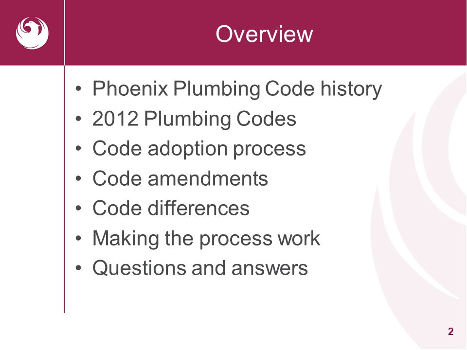 3 Phoenix Plumbing Code History Prior to September 1, 1991 –The Phoenix Construction Code was a stand alone document which was created by the City of Phoenix.