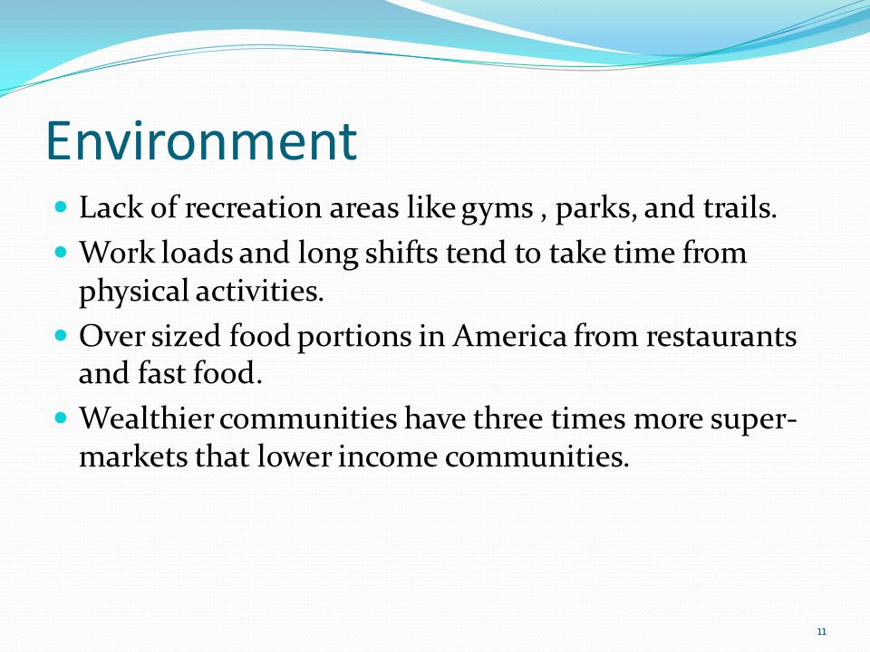 Environment Lack of recreation areas like gyms, parks, and trails.