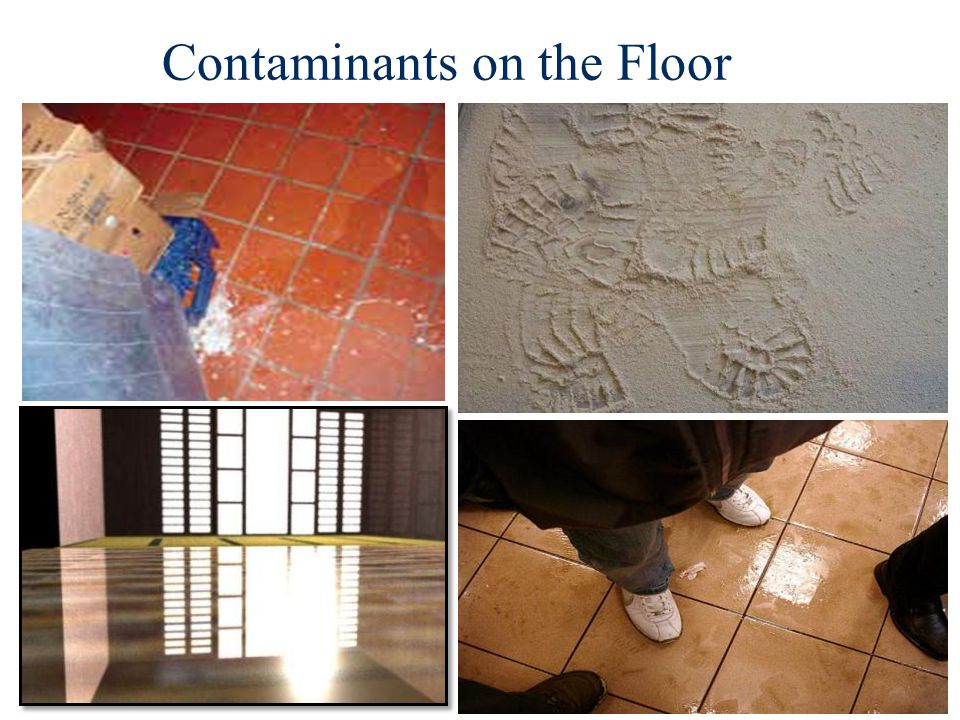 Contaminants on the Floor